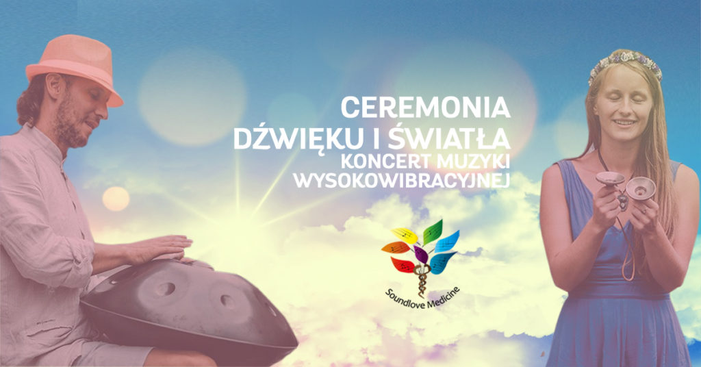 Soundlove Medicine - Ceremonia Dźwięku i Światła_Koncert Muzyki Wysokowibracyjnej
